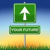 Your Future Means Forecast Placard And Arrow