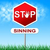 stock photo of sinful  - Stop Sinning Showing Warning Sign And Danger - JPG