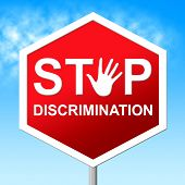 foto of racial discrimination  - Stop Discrimination Representing Narrow Mindedness And Sexism - JPG