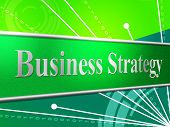 Business Strategy Indicates Planning Solutions And Innovation