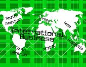 International Business Represents Across The Globe And Trade