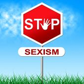 Sexism Stop Represents Sexual Discrimination And Chauvinism