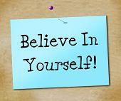 Believe In Yourself Means Faithful Faith And Positivity
