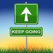 Keep Going Indicates Don't Quit And Advertisement