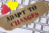 Conceptual Hand Writing Showing Adapt To Changes. Business Photo Text Innovative Changes Adaption Wi poster