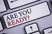 Word Writing Text Are You Ready Question. Business Concept For Prepare Well To Face Upcoming Busines poster