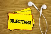 Word Writing Text Objectives Motivational Call. Business Concept For Goals Planned To Be Achieved De poster