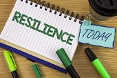 Writing Note Showing  Resilience. Business Photo Showcasing Capacity To Recover Quickly From Difficu poster