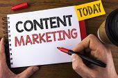 Conceptual Hand Writing Showing Content Marketing. Business Photo Text Digital Marketing Strategy Fi poster