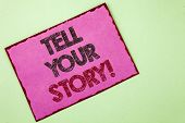 Word Writing Text Tell Your Story Motivational Call. Business Concept For Share Your Experience Moti poster