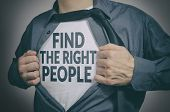 Man Showing Find The Right People Tittle On T-shirt. Human Resources, Partnership, Choosing Partner  poster