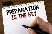 Word Writing Text Preparation Is The Key. Business Concept For Learn Study Prepare Yourself For Achi poster