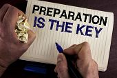 Writing Note Showing  Preparation Is The Key. Business Photo Showcasing Learn Study Prepare Yourself poster