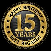 15 Years Happy Birthday Best Regards Gold Label,vector Illustration