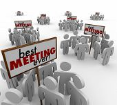 Best Meeting Ever words on signs for productive discussions among team members or employees working together