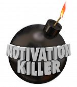 Motivation Killer 3d words on a round black bomb to illustrate discouragement and bad morale