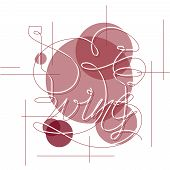 A Single Contour Drawing With A Wine Glass, A Bottle, And Lettering wine. Continuous Line. Design  poster
