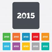 Happy new year 2015 sign icon. Calendar date.