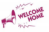 Conceptual Hand Writing Showing Welcome Home. Business Photo Showcasing Expression Greetings New Own poster