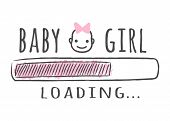 Progress Bar With Inscription - Baby Girl Is Loading And Kid Face In Sketchy Style. Vector Illustrat poster