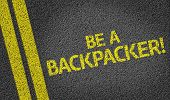 Be a Backpacker! written on the road