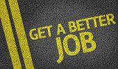 Get a Better Job written on the road