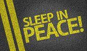 Sleep in Peace! written on the road