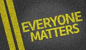 Everyone Matters written on the road