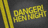 Danger! Hen Night written on the road