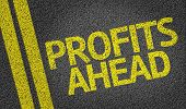 Profits Ahead written on the road