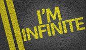 I'm Infinite written on the road