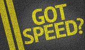 Got Speed? written on the road