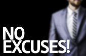 No Excuses written on a board with a business man on background