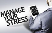 Business man with the text Manage your Stress in a concept image