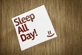 Sleep All Day on Paper Note with texture background
