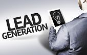 Business man with the text Lead Generation in a concept image