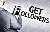 Business man with the text Get Followers in a concept image