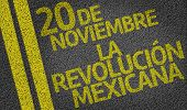 November 20 Mexico Revolution (In Spanish) written on the road