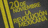 November 20 Mexico Revolution (In Spanish) written on the road