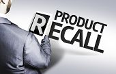Business man with the text Product Recall in a concept image