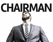 Business man with the text Chairman in a concept image
