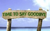 picture of say goodbye  - Time To Say Goodbye wooden sign with a beach on background - JPG