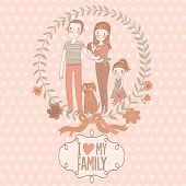 I love my family - cute vector illustration. Family concept card with father, mother, daughter, baby and funny dog