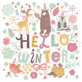Hello winter concept card. Bright winter concept card owl, deer, bear, hedgehog, birds, snowflakes, hearts, stars and branches. Stylish illustration in vector