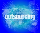 Job, Work Concept: Words Outsourcing On Digital Screen, 3D