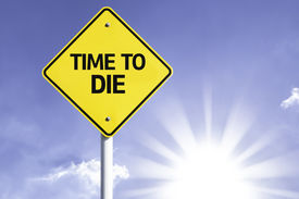 picture of piety  - Time to Die road sign with sun background - JPG