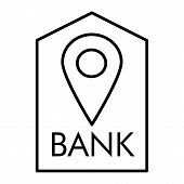 Location Bank Thin Line Icon. Bank Buildind And Pin Vector Illustration Isolated On White. Bank Navi poster