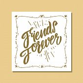 Friends Forever. Hand Drawn Vector Trend Calligraphy. Modern Brush Calligraphy. poster