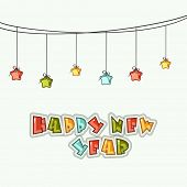 Shiny colorful text of Happy New Year with hanging stars, can be used as poster, banner or flyer.