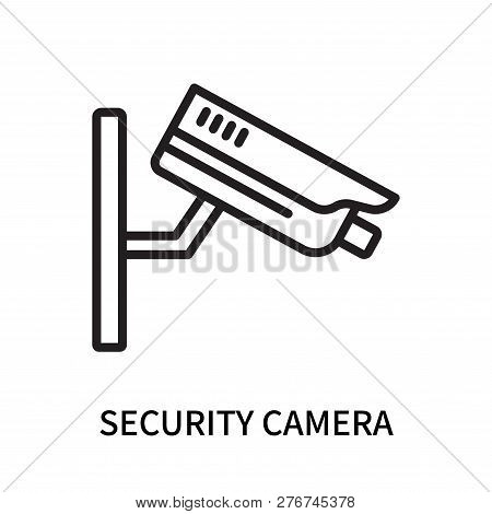 poster of Security Camera Icon Isolated On White Background. Security Camera Icon Simple Sign. Security Camera